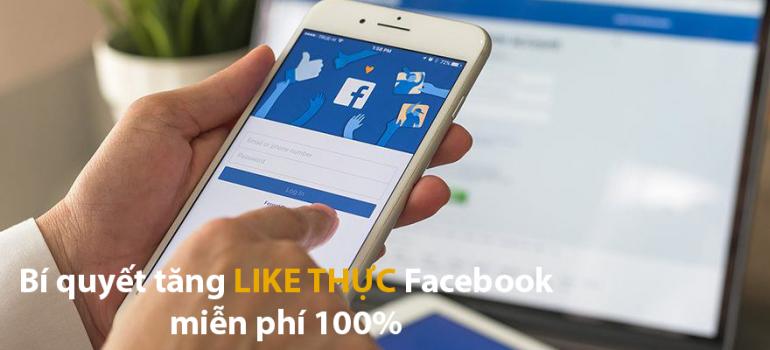 Bí quyết cách tăng like thực Fanpage Facebook miễn phí 100%