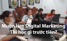 Muốn làm Online Marketing thì học gì trước tiên?