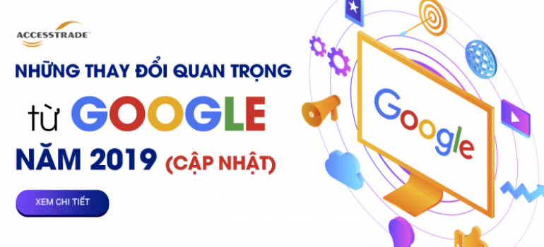 Google ads những thay đổi quan trọng và giải pháp tối ưu hiệu quả nhất 2019 - 2020
